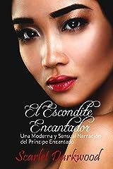 El Escondite Encantador: Una Moderna y Sensual Narración del Príncipe Encantado (Spanish Edition) Kindle Edition