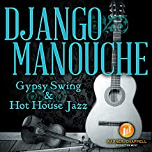 Django Manouche: Gypsy Swing & Hot House Jazz
