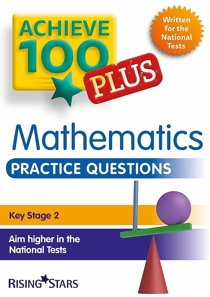 援助する仲介者暗唱するAchieve 100+ Maths Practice Questions (Achieve Key Stage 2 SATs Revision) (English Edition)