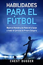 Habilidades para el Fútbol: Mejora la Posesión y los Pases de tu Equipo a través de Ejercicios de Primera Categoría