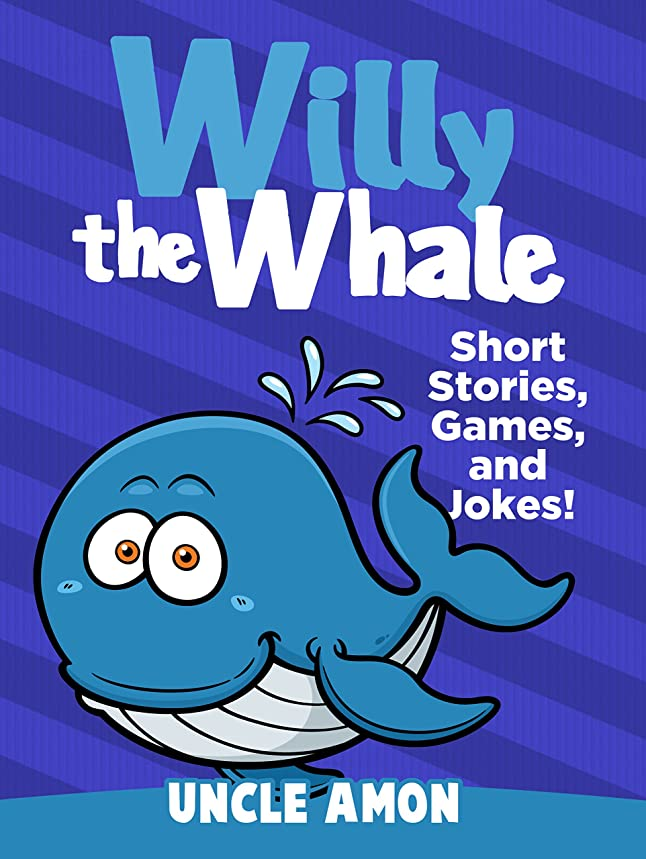 ナインへ料理サバントWilly the Whale: Short Stories, Games, and Jokes! (Fun Time Reader Book 1) (English Edition)