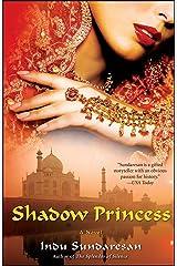 Shadow Princess: A Novel Kindle Edition