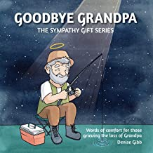 Goodbye Grandpa: The Sympathy Gift Series