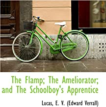 The Flamp; The Ameliorator; and The Schoolboy's Apprentice