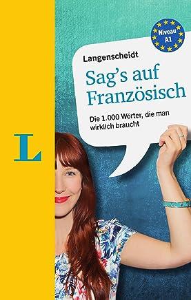 Langenscheidt Sag's auf Französisch Die 1000 Wörter die an wirklich braucht by Redaktion Langenscheidt,Birgit Klausmann