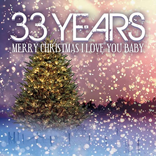 Merry Christmas I Love You.Merry Christmas I Love You Baby By 33 Years On Amazon Music