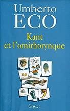 Kant et l'ornithorynque (Essais Etranger) (French Edition)