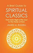 A Brief Guide to Spiritual Classics: From Dark Night of the Soul to The Power of Now (Brief Histories) (English Edition)