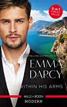 Within His Arms/Ruthlessly Bedded By The Italian Billionaire/Ruthless Billionaire, Forbidden Baby/The Billionaire's Captiv...
