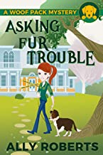 Asking Fur Trouble (A Woof Pack Mystery Book 1)