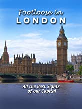 Footloose in London - All the Best Sights of our Capital