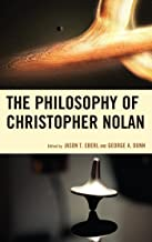 The Philosophy of Christopher Nolan (The Philosophy of Popular Culture)