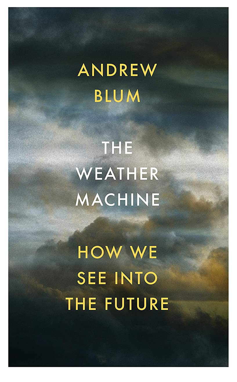 ナイトスポット無視気楽なThe Weather Machine: How We See Into the Future (English Edition)