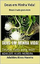 Deus em Minha Vida!: Deus é tudo para mim (Portuguese Edition)