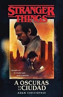 A Oscuras En La Ciudad: Stranger Things / Stranger Things: D