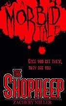The Shopkeep : A Morbid Tale (The Morbid Tales Book 1)