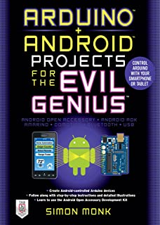 Arduino + Android Projects for the Evil Genius: Control Ardu