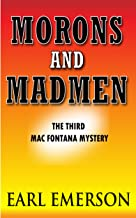Morons and Madmen (The Third Mac Fontana Novel Book 3)