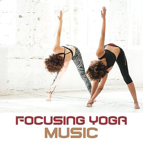 Focusing Yoga Music by Meditación Música Ambiente, Kundalini ...