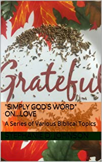 """""""Simply God's Word""""  on...LOVE: A Series of Various Biblical Topics (""""Simply God's Word"""" on... Book 7)"""