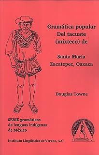 Gramática Popular del Tacuate (Mixteco) de Santa María, Zacatepec, Oaxaca