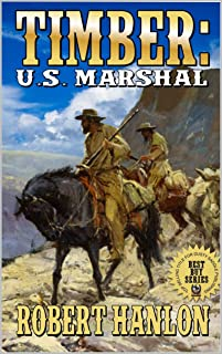 Timber: United States Marshal: The Cassidy Beemer Story: The Exciting Third Western In The