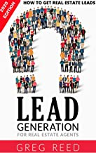 Lead Generation For Real Estate Agents: How To Get Real Estate Leads (Millionaire Real Estate Agent Book 2)