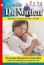 Familie Dr. Norden 722 – Arztroman: Ein fremdes Kind gab ihrem Leben Sinn (German Edition)