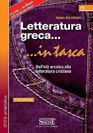Letteratura greca... in tasca: Dalletà arcaica alla letteratura cristiana