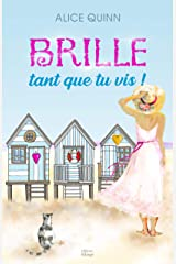 BRILLE, tant que tu vis!: Un roman qui donne envie d'aimer Format Kindle
