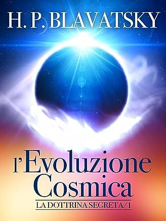Levoluzione Cosmica - La Dottrina Segreta