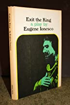 Exit the King. Translated from the French by Donald Watson