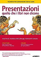 Presentazioni: quello che i libri non dicono: Tecniche per comunicare con le slide (Lavorare con PowerPoint Vol. 2) (Itali...
