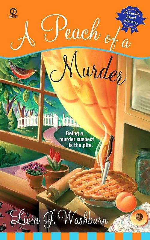 手のひら最少ループA Peach of a Murder (Fresh-Baked Mystery Book 1) (English Edition)