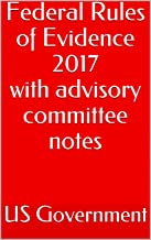 Federal Rules of Evidence 2017 with advisory committee notes