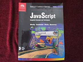 JavaScript Complete Concepts and Techniques (Shelly Cashman Series)
