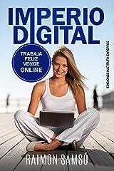 Imperio Digital: Trabaja Feliz, Vende Online (Emprender y Libertad Financiera) (Spanish Edition) Kindle Edition