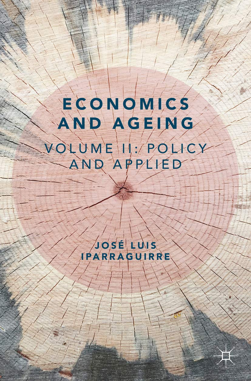 Economics and Ageing: Volume II: Policy and Applied