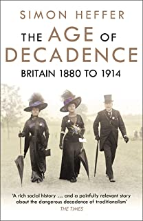 The Age of Decadence: Britain 1800 to 1914