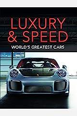 Luxury & Speed: World's Greatest Cars Hardcover