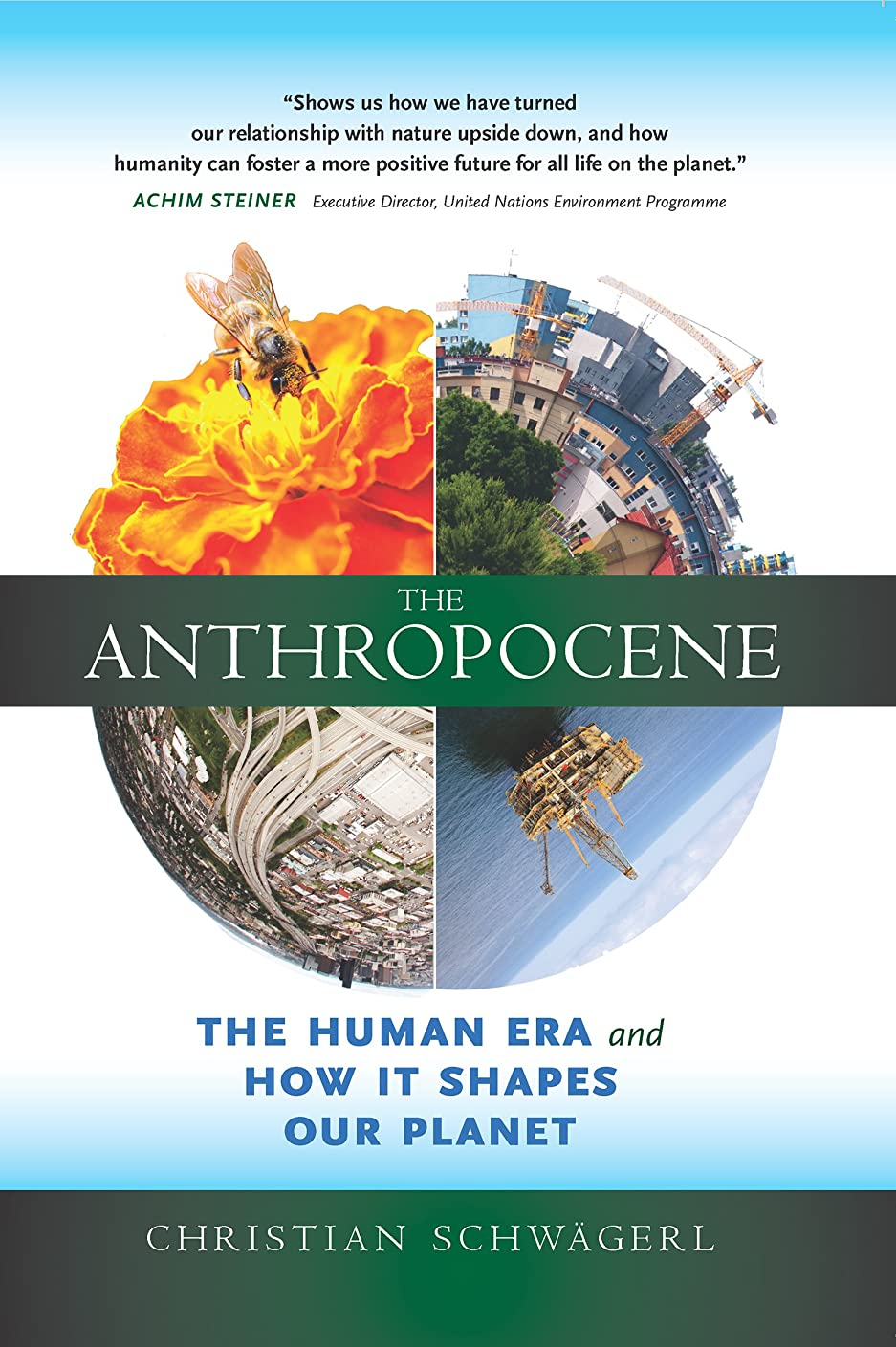 The Anthropocene: The Human Era and How It Shapes Our Planet (English Edition)