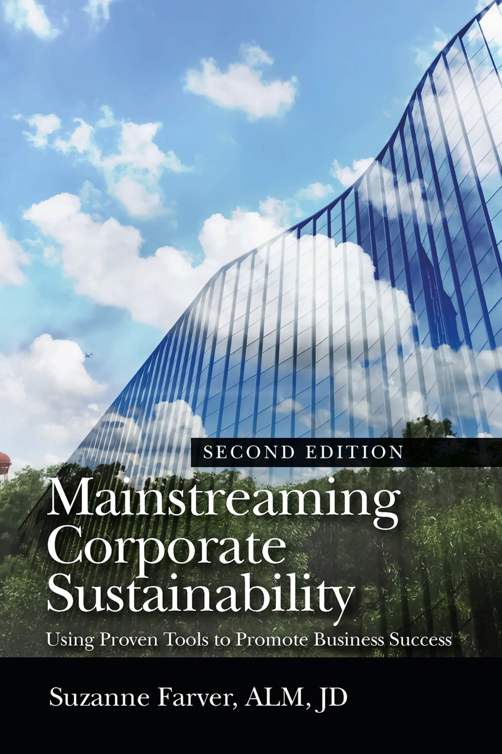 Mainstreaming Corporate Sustainability: Using Proven Tools to Promote Business Success