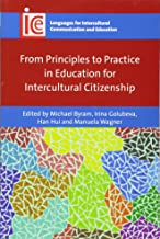 From Principles to Practice in Education for Intercultural Citizenship (Volume 30) (Languages for Intercultural Communication and Education (30))