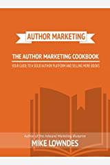 Author Marketing Cookbook: How to Market Yourself and Your Books Kindle Edition