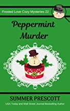 Peppermint Murder (Frosted Love Cozy Mysteries Book 22)