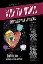 STOP THE WORLD: Snapshots from a Pandemic: (all profits go to charity)