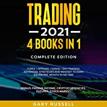 Trading 2021: 4 Books in 1: Forex + Options + Swing + Day Trading. Advanced Strategies and Mindset to Earn $15,000 a Month...