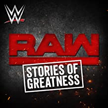 Stories of Greatness (Monday Night Raw)