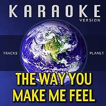 The Way You Make Me Feel (Karaoke Version)