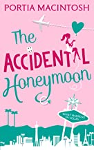 The Accidental Honeymoon: An utterly unputdownable romantic comedy